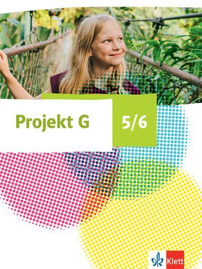 Projekt G Gesellschaftslehre 5/6. Schülerbuch Klasse 5/6. Ausgabe Niedersachsen und Bremen