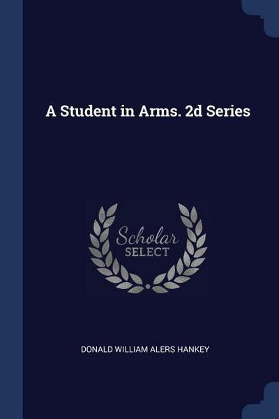 A Student in Arms. 2D Series