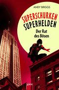 Superschurken, Superhelden - Der Rat des Bösen   ; Superhelden - Superschurken; Aus d. Engl. v. Burkhardt, Gabriele; Deutsch;  -