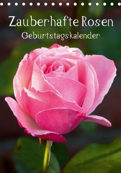 Zauberhafte Rosen / Geburtstagskalender (Tischkalender immerwährend DIN A5 hoch)