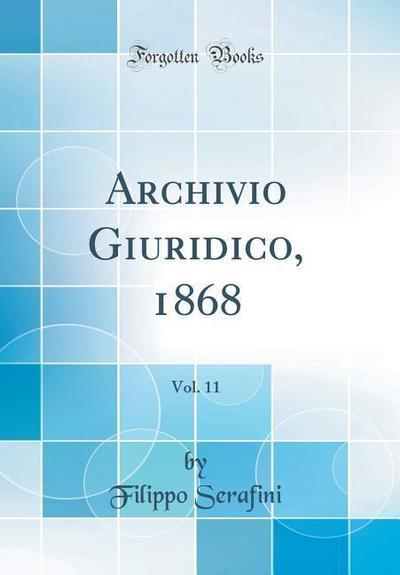 Archivio Giuridico, 1868, Vol. 11 (Classic Reprint)