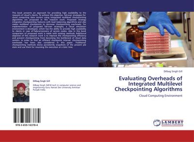 Evaluating Overheads of Integrated Multilevel Checkpointing Algorithms