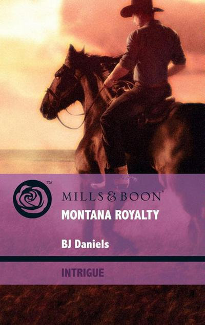 Montana Royalty (Mills & Boon Intrigue) (Whitehorse, Montana, Book 7)