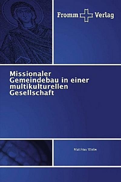Missionaler Gemeindebau in einer multikulturellen Gesellschaft