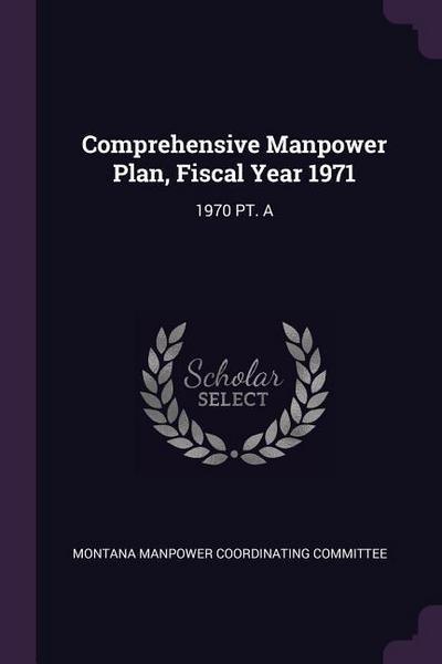 Comprehensive Manpower Plan, Fiscal Year 1971: 1970 Pt. a