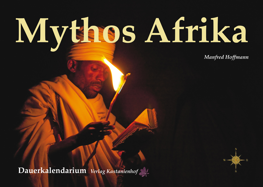 Manfred Hoffmann Afrika- Mythos und Faszination. Dauerkalendarium
