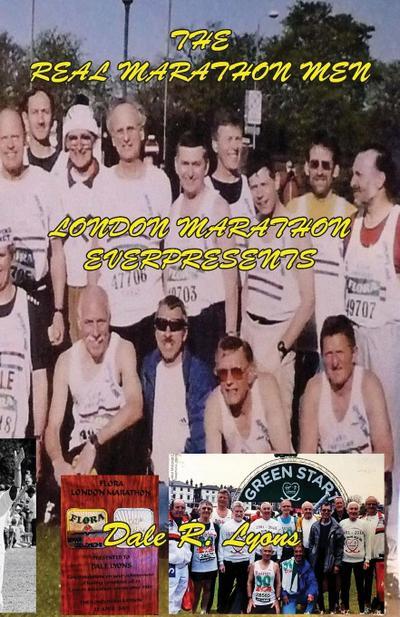 The Real London Marathon Men - London Marathon Everpresents