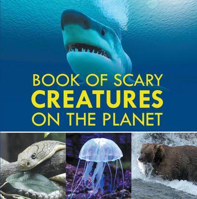 Book of Scary Creatures on the Planet