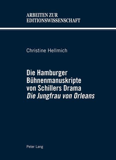 Die Hamburger Bühnenmanuskripte von Schillers Drama Die Jungfrau von Orleans