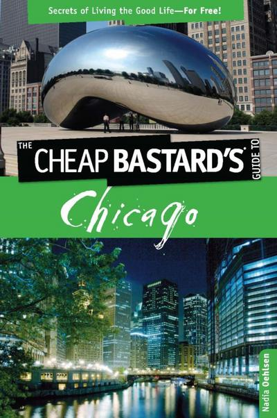 Cheap Bastard's(TM) Guide to Chicago
