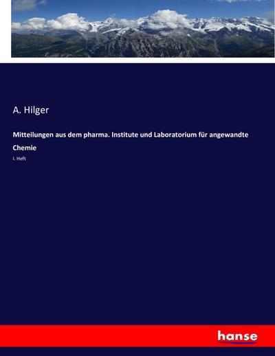 Mitteilungen aus dem pharma. Institute und Laboratorium für angewandte Chemie