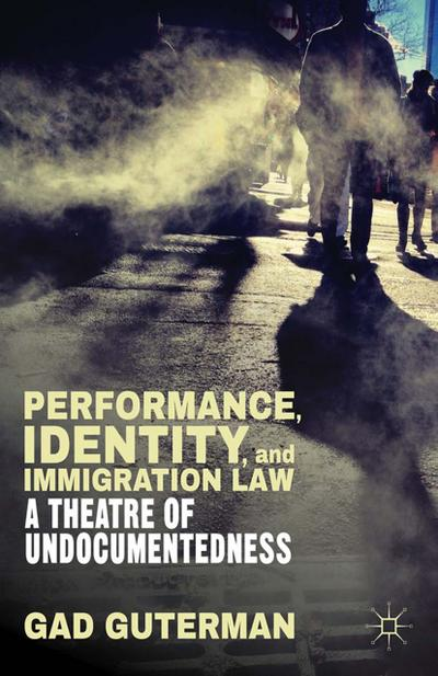 Performance, Identity, and Immigration Law