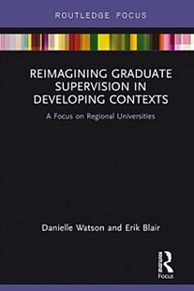 Reimagining Graduate Supervision in Developing Contexts