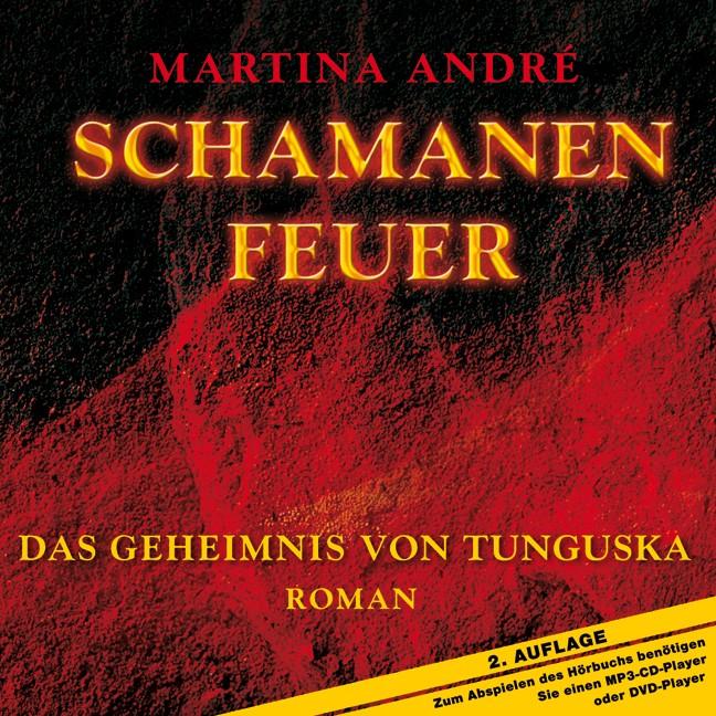 Schamanenfeuer - Das Geheimnis von Tunguska Martina André