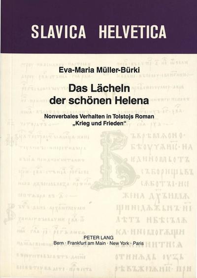 Das Laecheln Der Schoenen Helena: Nonverbales Verhalten in Tolstojs Roman -Krieg Und Frieden-