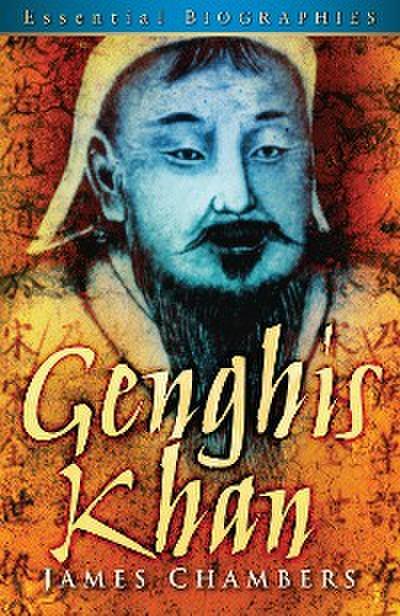 Genghis Khan: Essential Biographies