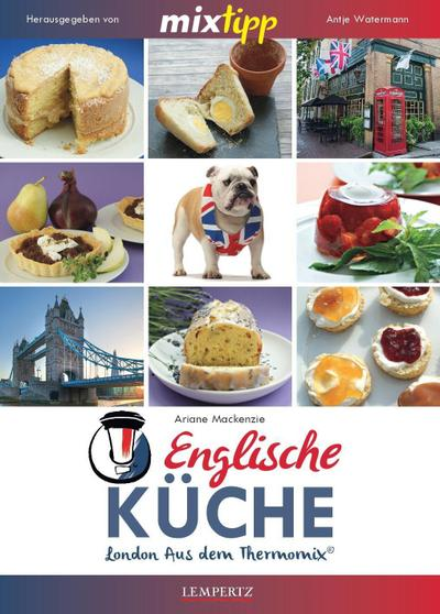 mixtipp: Englische Küche: London aus dem Thermomix® (Edition Lempertz)