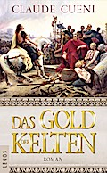 Das Gold der Kelten; Roman; Deutsch