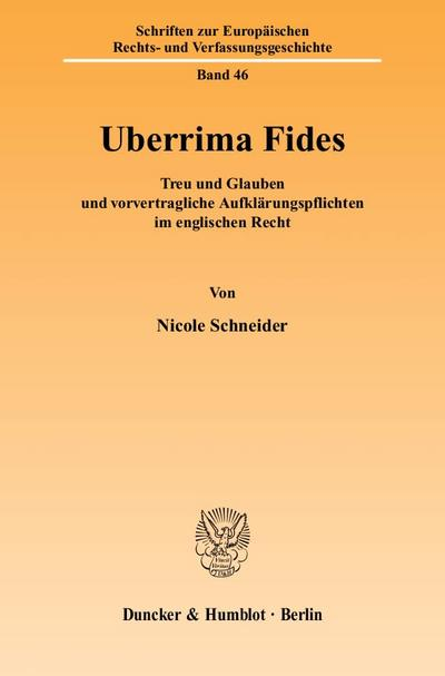 Uberrima Fides.: Treu und Glauben und vorvertragliche Aufklärungspflichten im englischen Recht. (Schriften zur Europäischen Rechts- und Verfassungsgeschichte)