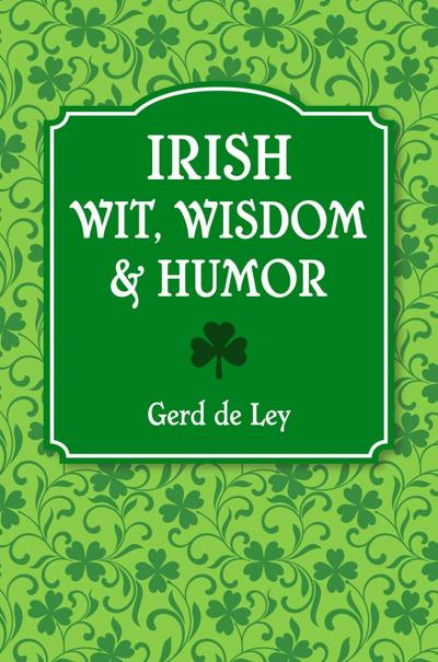Irish Wit, Wisdom & Humor