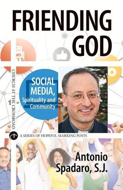 Friending God: Social Media, Spirituality and Community