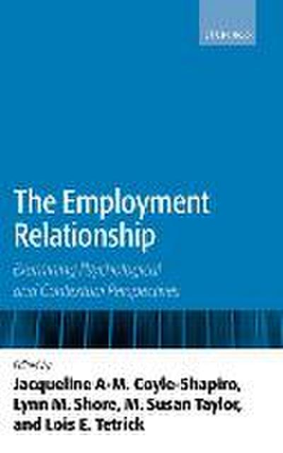The Employment Relationship: Examining Psychological and Contextual Perspectives