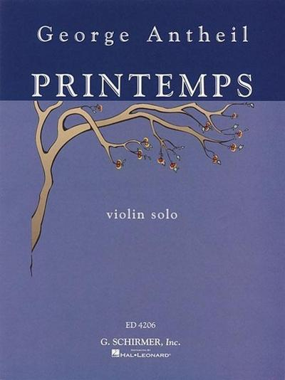 George Antheil - Printemps: Violin Solo