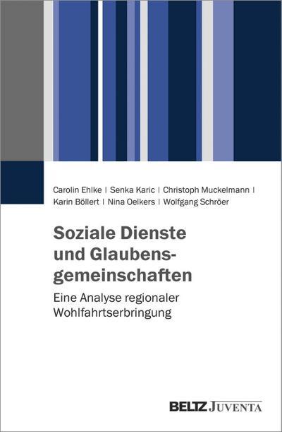 Soziale Dienste und Glaubensgemeinschaften: Eine Analyse regionaler Wohlfahrtserbringung