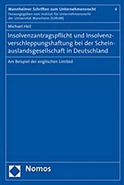 Insolvenzantragspflicht und Insolvenzverschleppungshaftung bei der Scheinauslandsgesellschaft in Deutschland