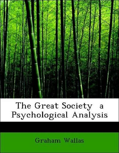 The Great Society  a Psychological Analysis