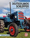 Deutschlands Schlepper: Raritäten, Exoten und fast vergessene Traktormarken