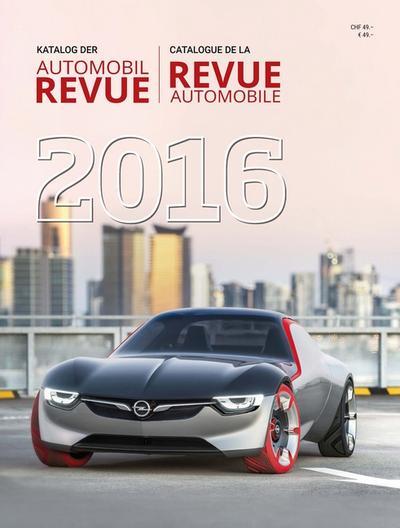 Katalog der Automobil-Revue 2016; Deutsch