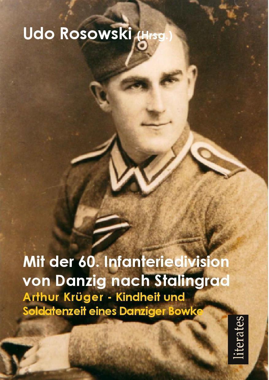 Udo Rosowski ~ Mit der 60. Infanteriedivision von Danzig nach  ... 9783943360080