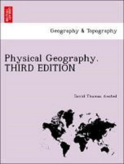 Physical Geography. THIRD EDITION
