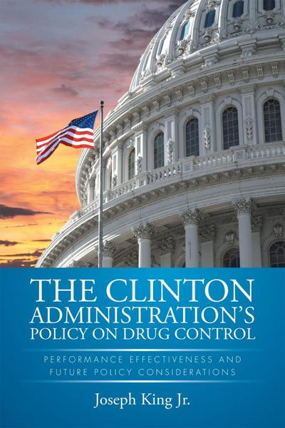 The Clinton Administration'S Policy on Drug Control