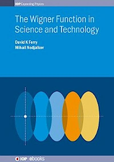 The Wigner Function in Science and Technology