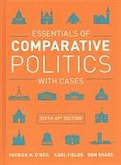 Essentials of Comparative Politics with Cases 6e AP