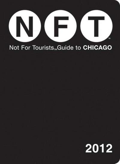 Not for Tourists Guide to Chicago [With Map]
