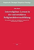 Interreligiöses Lernen in der universitären Religionslehrerausbildung