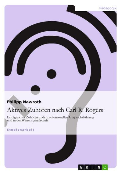 Aktives Zuhören nach Carl R. Rogers