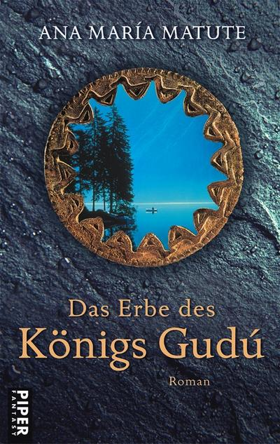 Das Erbe des Königs Gudú: Roman - Piper - Gebundene Ausgabe, Deutsch, Ana María Matute, Roman, Roman