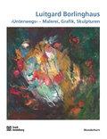 Unterwegs - Malerei, Grafik, Skulpturen; Vorw. v. Gercke, Hans; Deutsch; 60