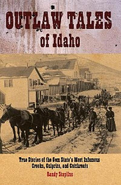 Outlaw Tales of Idaho