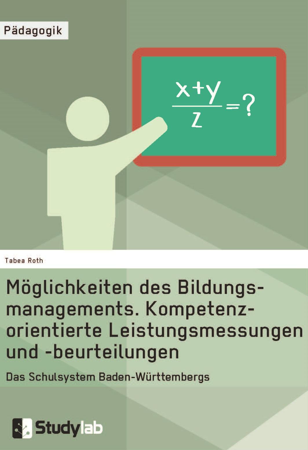 Möglichkeiten des Bildungsmanagements. Kompetenzorientierte Leistungsmessun ...
