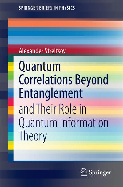 Quantum Correlations Beyond Entanglement and Their Role in Quantum Information Theory