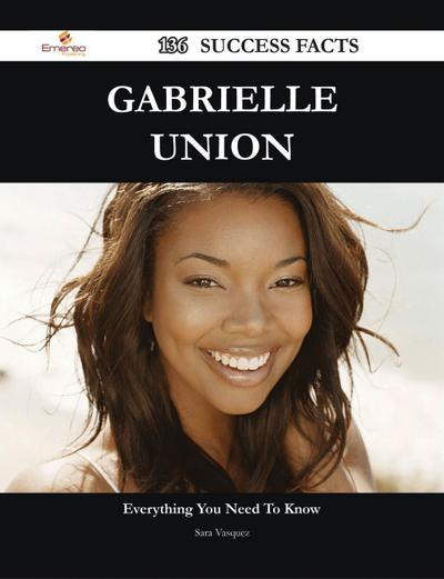 Gabrielle Union 136 Success Facts - Everything you need to know about Gabrielle Union