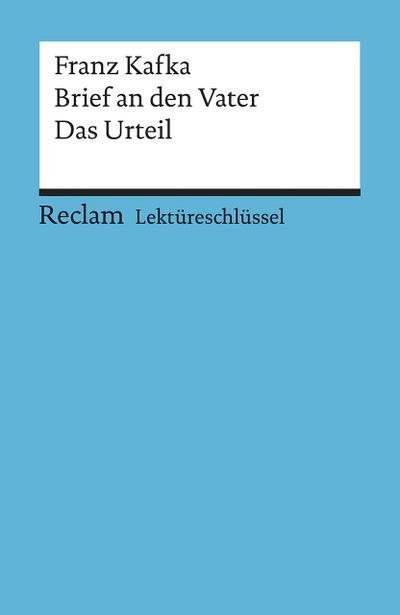 Lektüreschlüssel zu Franz Kafka: Brief an den Vater. Das Urteil (Reclams Universal-Bibliothek, Band 15395)