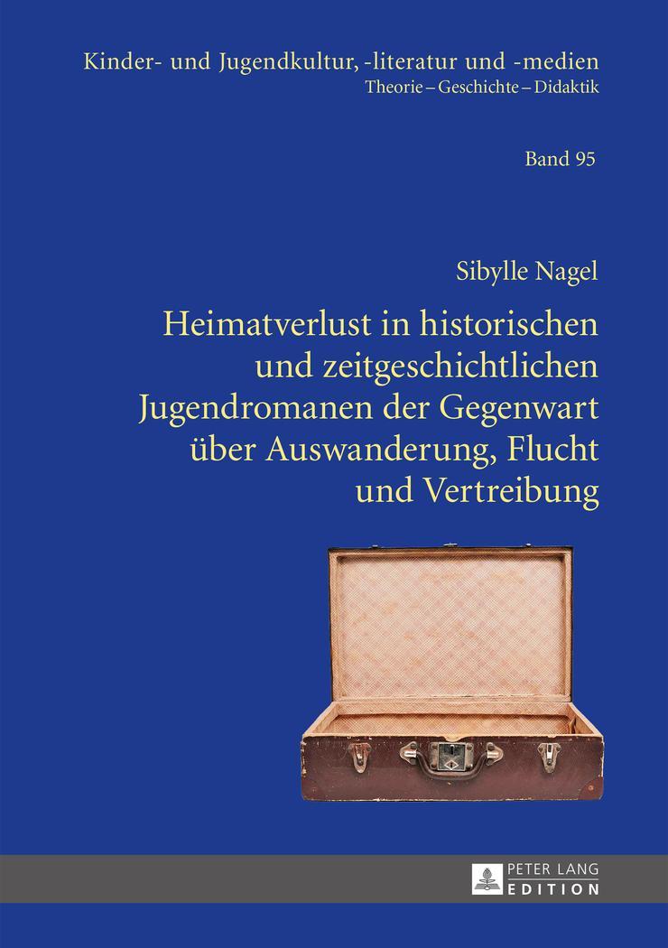 Heimatverlust in historischen und zeitgeschichtlichen Jugendromanen der Geg ...