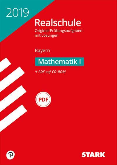 STARK Original-Prüfungen Realschule 2019 - Mathematik I - Bayern