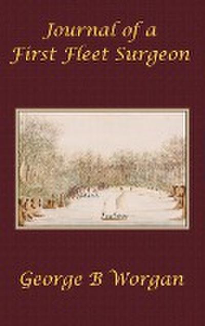 Journal of a First Fleet Surgeon (1788)
